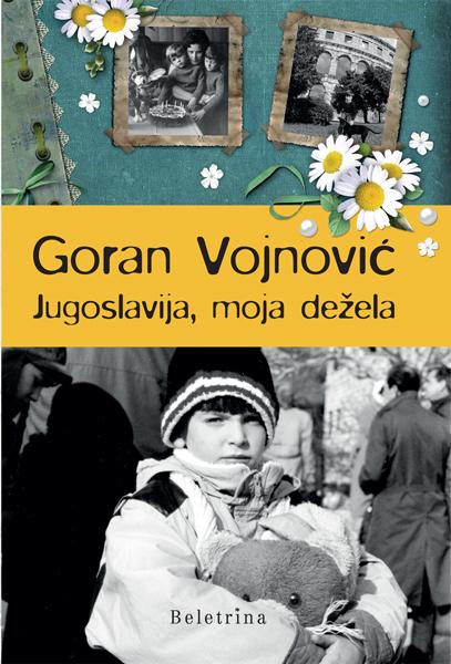 Goran_Vojnovic_-_Jugoslavija_moja_dezela