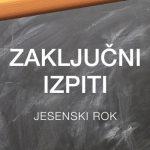 Zaključni izpiti: jesenski rok 2019