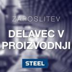 Zaposlitev: Podjetje Steel (prijave do 10. 3. 2018)