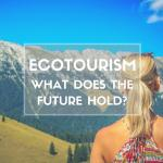 Ecotourism: The future is now – take responsibility (EcoT)
